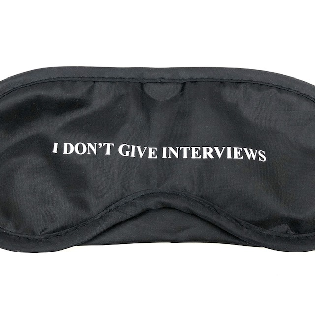 SLEEPING MASK I DON'T GIVE INTERVIEWS